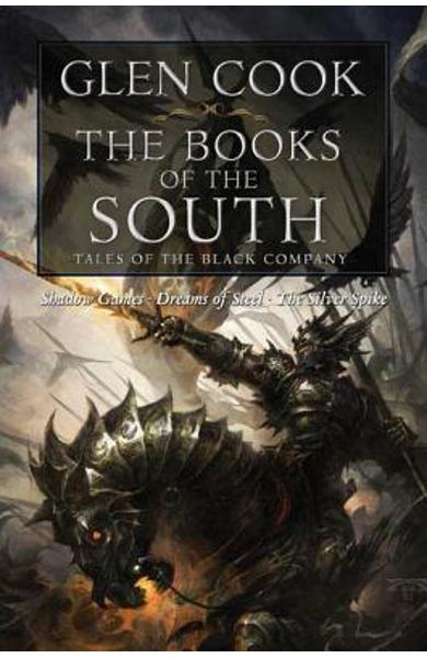 The Books of the South: Tales of the Black Company: Tales of the Black Company - Glen Cook
