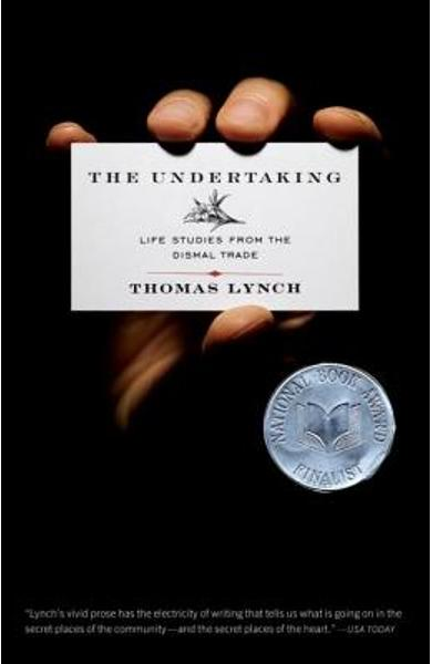 The Undertaking: Life Studies from the Dismal Trade - Thomas Lynch