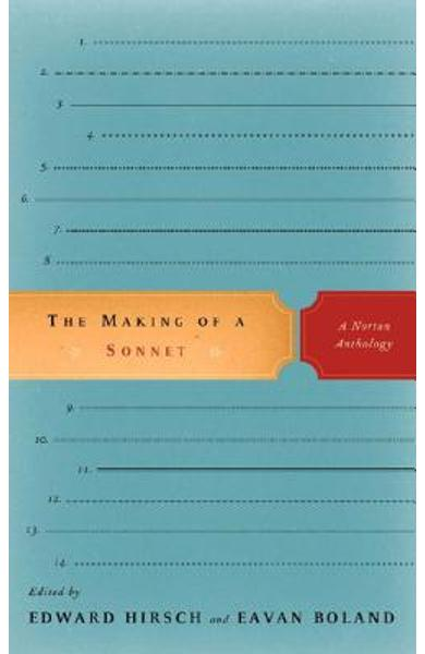The Making of a Sonnet: A Norton Anthology - Eavan Boland
