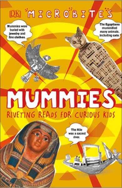 Microbites: Mummies (Library Edition): Riveting Reads for Curious Kids - Dk