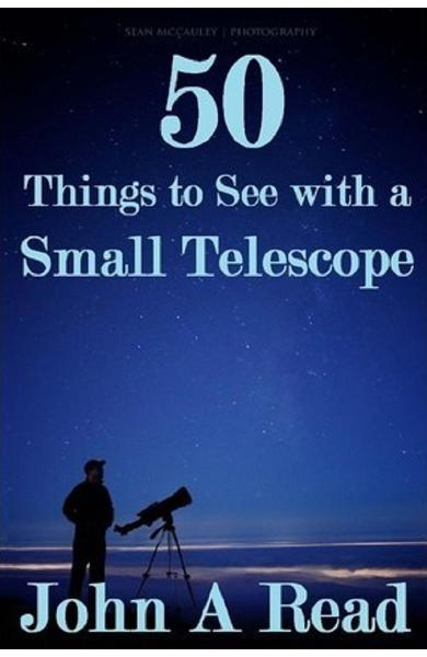 50 Things To See With A Small Telescope - John A. Read
