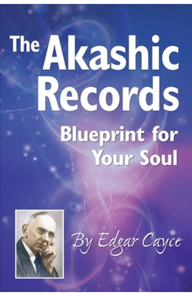 The Akashic Records: Blueprint for Your Soul - Edgar Cayce
