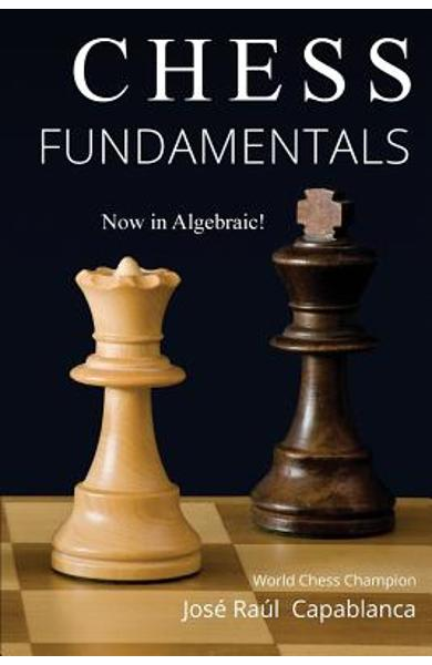 Chess Fundamentals - Jose Capablanca