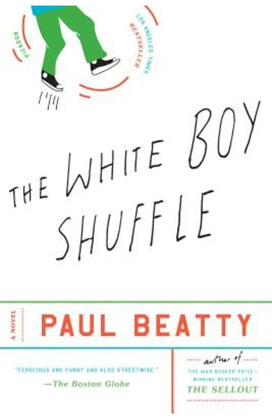 The White Boy Shuffle - Paul Beatty