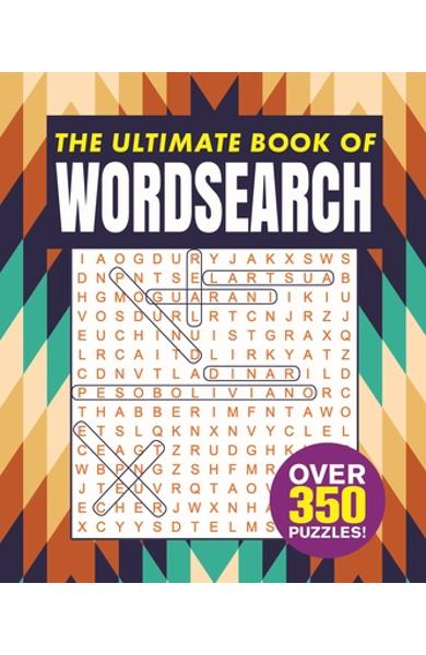 The Ultimate Book of Wordsearch: Over 350 Puzzles! - Eric Saunders