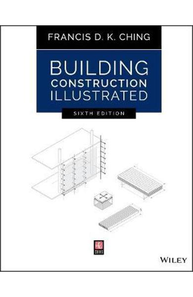 Building Construction Illustrated - Francis D K Ching