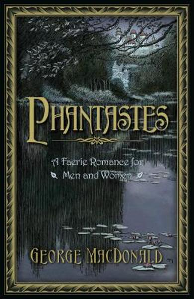 Phantastes: A Faerie Romance for Men and Women - George Macdonald