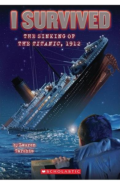 I Survived the Sinking of the Titanic, 1912 (I Survived #1) - Lauren Tarshis