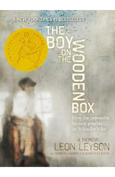 The Boy on the Wooden Box: How the Impossible Became Possible...on Schindler's List - Leon Leyson