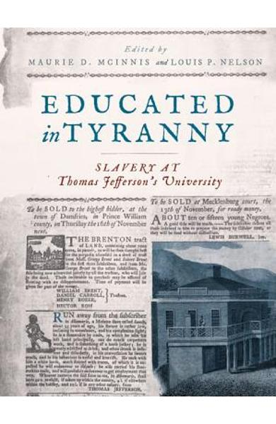 Educated in Tyranny: Slavery at Thomas Jefferson's University - Maurie D. Mcinnis