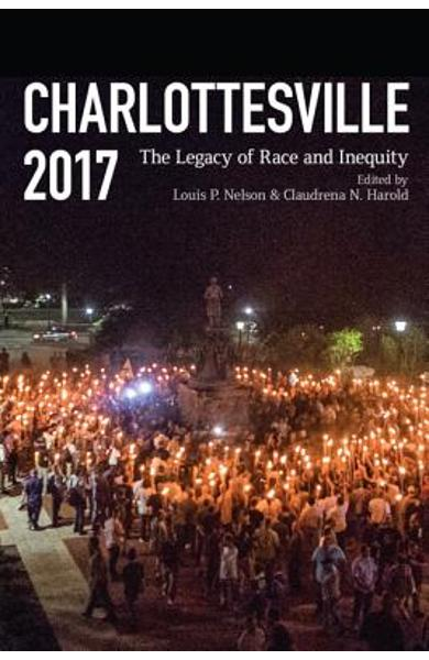 Charlottesville 2017: The Legacy of Race and Inequity - Claudrena N. Harold