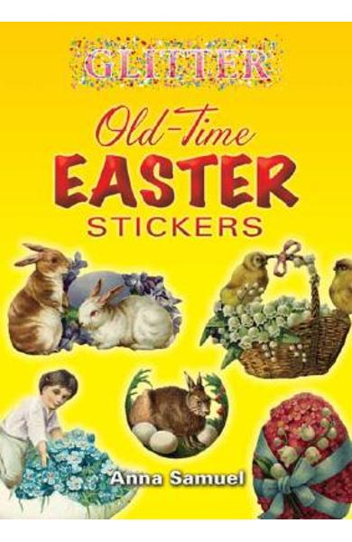 Glitter Old-Time Easter Stickers [With Stickers] - Anna Samuel