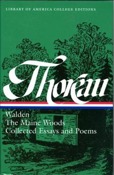 Henry David Thoreau: Walden, the Maine Woods, Collected Essays and Poems: A Library of America College Edition - Robert F. Sayre
