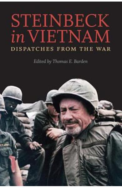 Steinbeck in Vietnam: Dispatches from the War - John Steinbeck