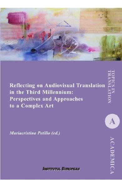 Reflecting on Audiovisual Translation in the Third Millennium - Mariacristina Petillo