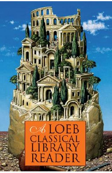 A Loeb Classical Library Reader - Loeb Classical Library