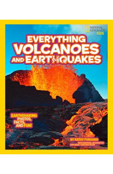 National Geographic Kids Everything Volcanoes and Earthquakes: Earthshaking Photos, Facts, and Fun! - Kathy Furgang
