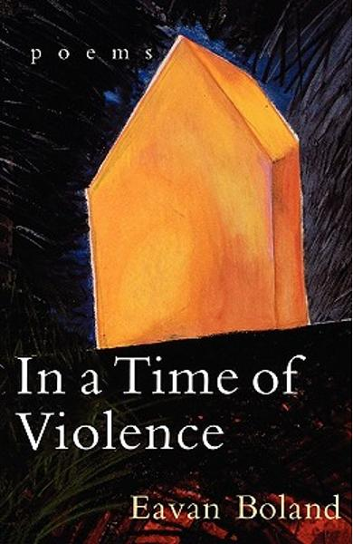 In a Time of Violence: Poems - Eavan Boland