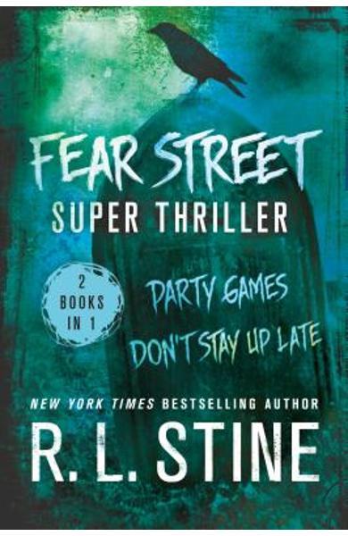 Fear Street Super Thriller: Party Games & Don't Stay Up Late - R. L. Stine