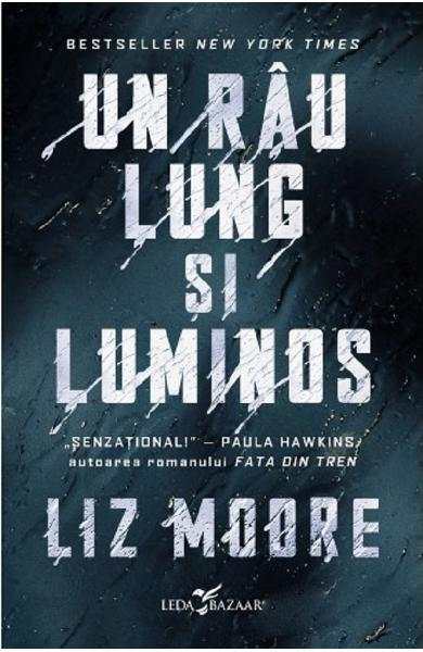 Un rau lung si luminos - Liz Moore