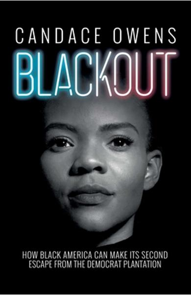 Blackout: How Black America Can Make Its Second Escape from the Democrat Plantation - Candace Owens