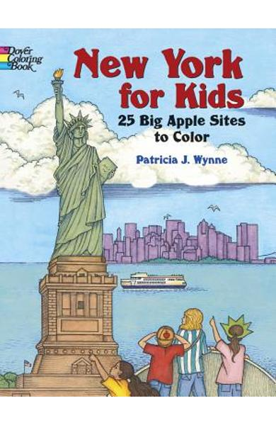 New York for Kids: 25 Big Apple Sites to Color - Patricia J. Wynne