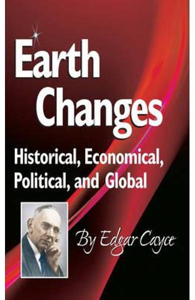 Earth Changes: Historical, Economical, Political, and Global - Edgar Cayce
