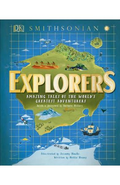 Explorers: Amazing Tales of the World's Greatest Adventures - Nellie Huang