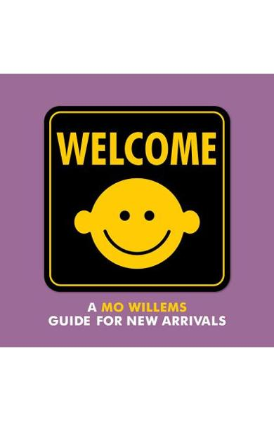 Welcome: A Mo Willems Guide for New Arrivals - Mo Willems