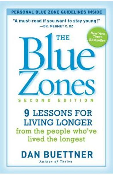 The Blue Zones: 9 Lessons for Living Longer from the People Who've Lived the Longest - Dan Buettner