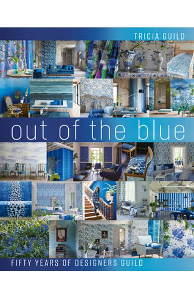 Out of the Blue: Fifty Years of Designers Guild - Tricia Guild