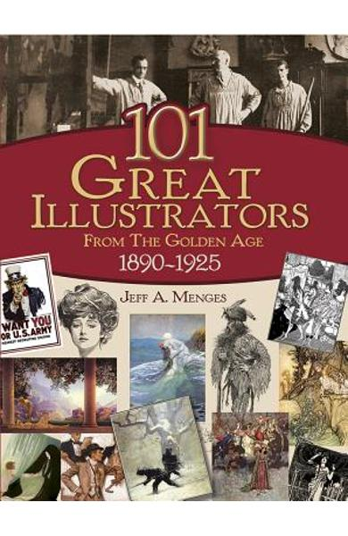 101 Great Illustrators from the Golden Age, 1890-1925 - Jeff A. Menges
