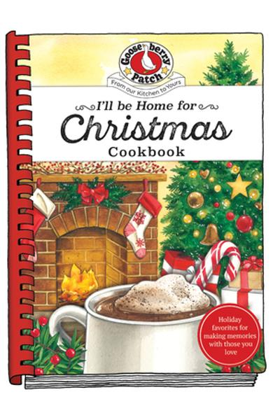 I'll Be Home for Christmas Cookbook - Gooseberry Patch