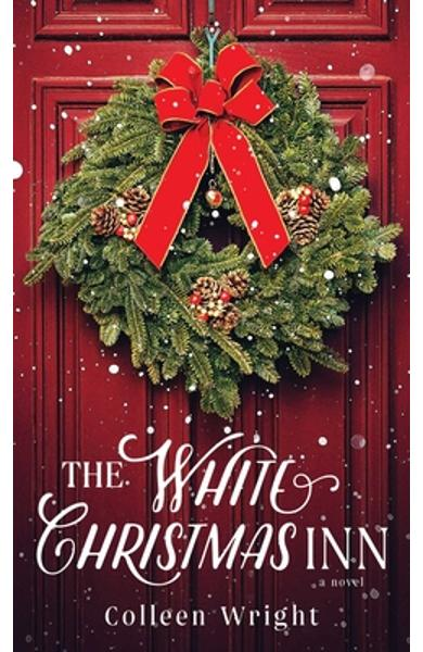 The White Christmas Inn - Colleen Wright