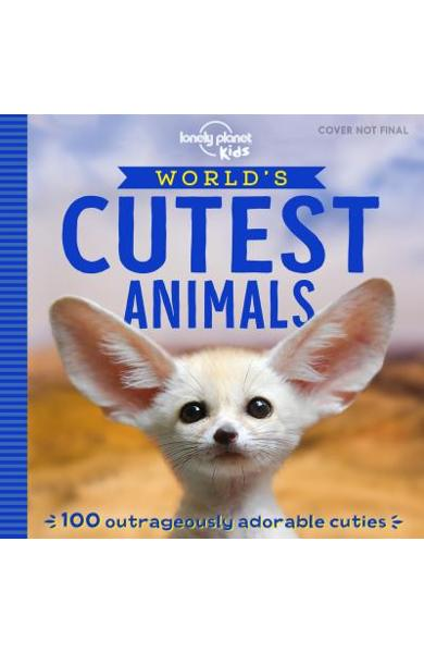 World's Cutest Animals - Lonely Planet Kids