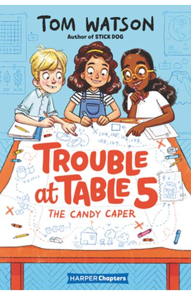 Trouble at Table 5: The Candy Caper - Tom Watson
