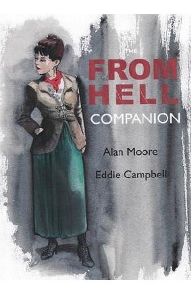 The From Hell Companion - Alan Moore, Eddie Campbell