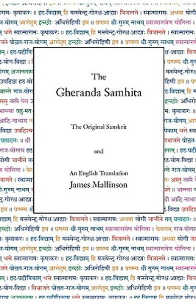 The Gheranda Samhita: The Original Sanskrit and an English Translation - James Mallinson