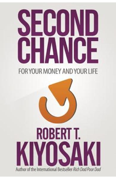 Second Chance: For Your Money, Your Life and Our World - Robert T. Kiyosaki