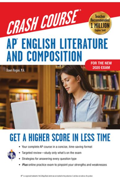 Ap(r) English Literature & Composition Crash Course, for the New 2020 Exam, Book + Online: Get a Higher Score in Less Time - Dawn Hogue