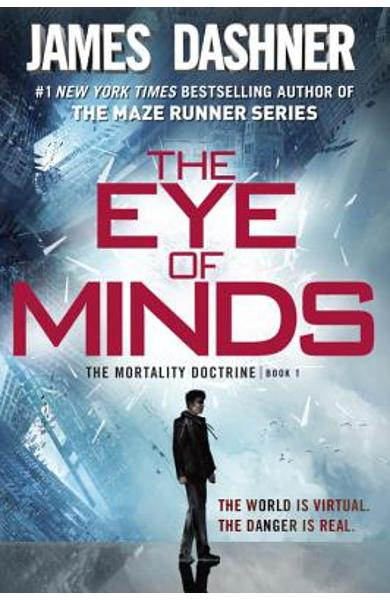 The Eye of Minds (the Mortality Doctrine, Book One) - James Dashner