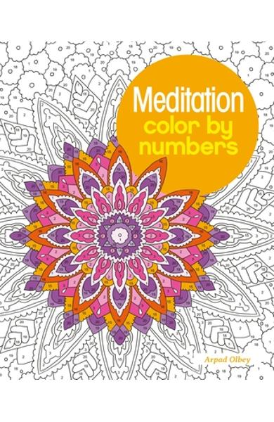 Meditation Color by Numbers - Arpad Olbey
