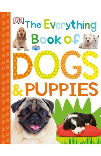 The Everything Book of Dogs and Puppies - Dk