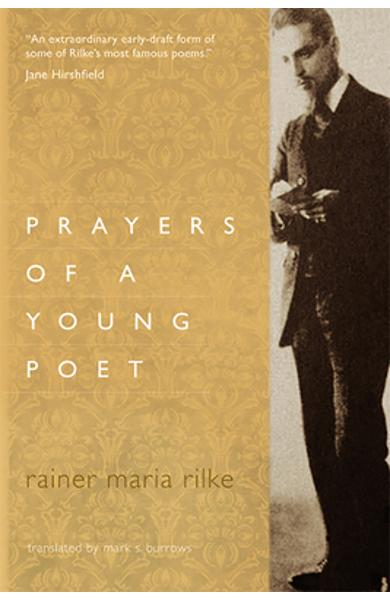 Prayers of a Young Poet - Rainer Maria Rilke