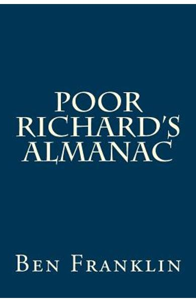 Poor Richard's Almanac - Benjamin Franklin