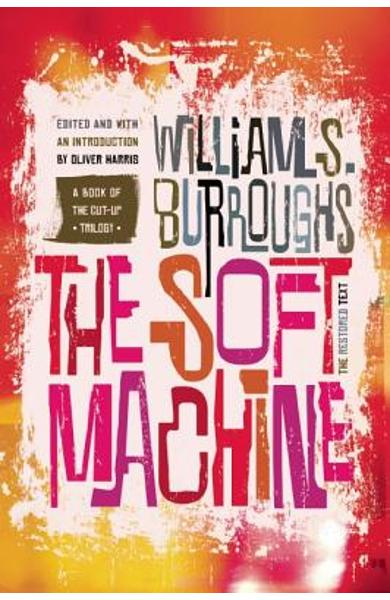 The Soft Machine: The Restored Text - William S. Burroughs
