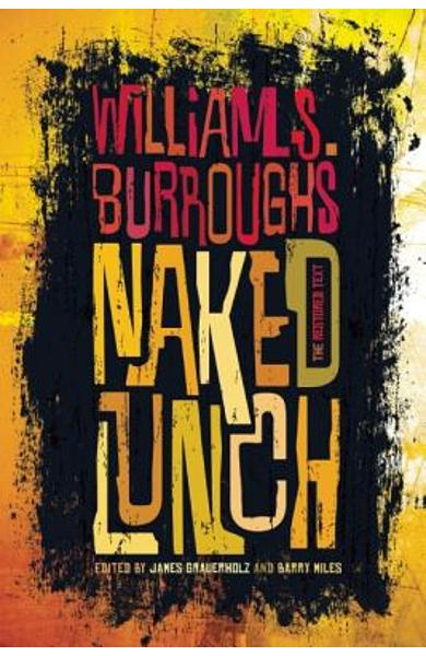 Naked Lunch: The Restored Text - William S. Burroughs Jr