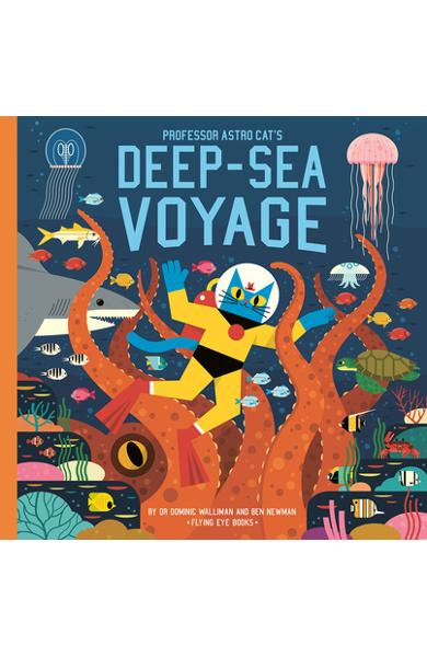 Professor Astro Cat's Deep Sea Voyage - Dominic Walliman