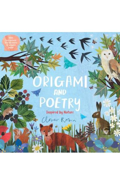 Origami and Poetry: Inspired by Nature - Nosy Crow