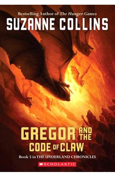 The Underland Chronicles #5: Gregor and the Code of Claw - Suzanne Collins
